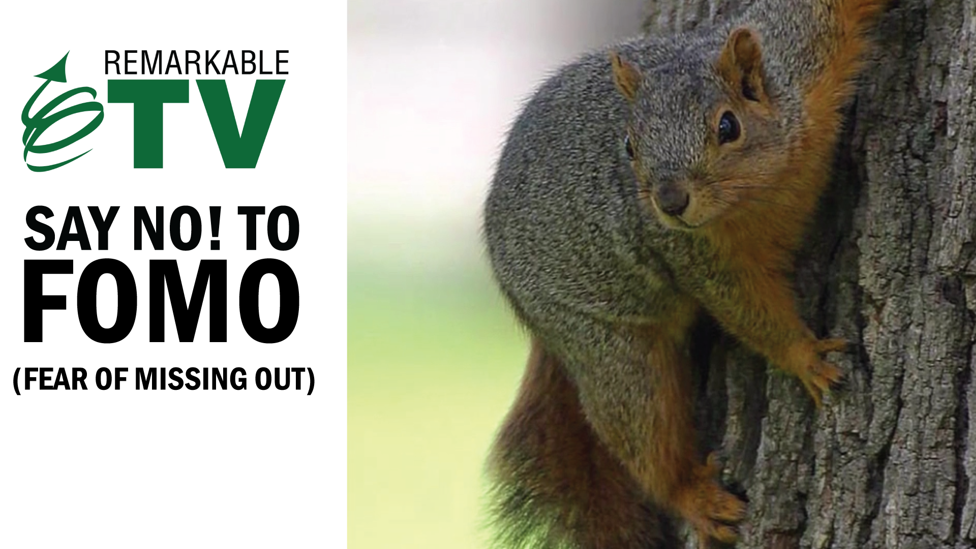 Say No! to FOMO (Fear of Missing Out) - Remarkable TV with Kevin Eikenberry