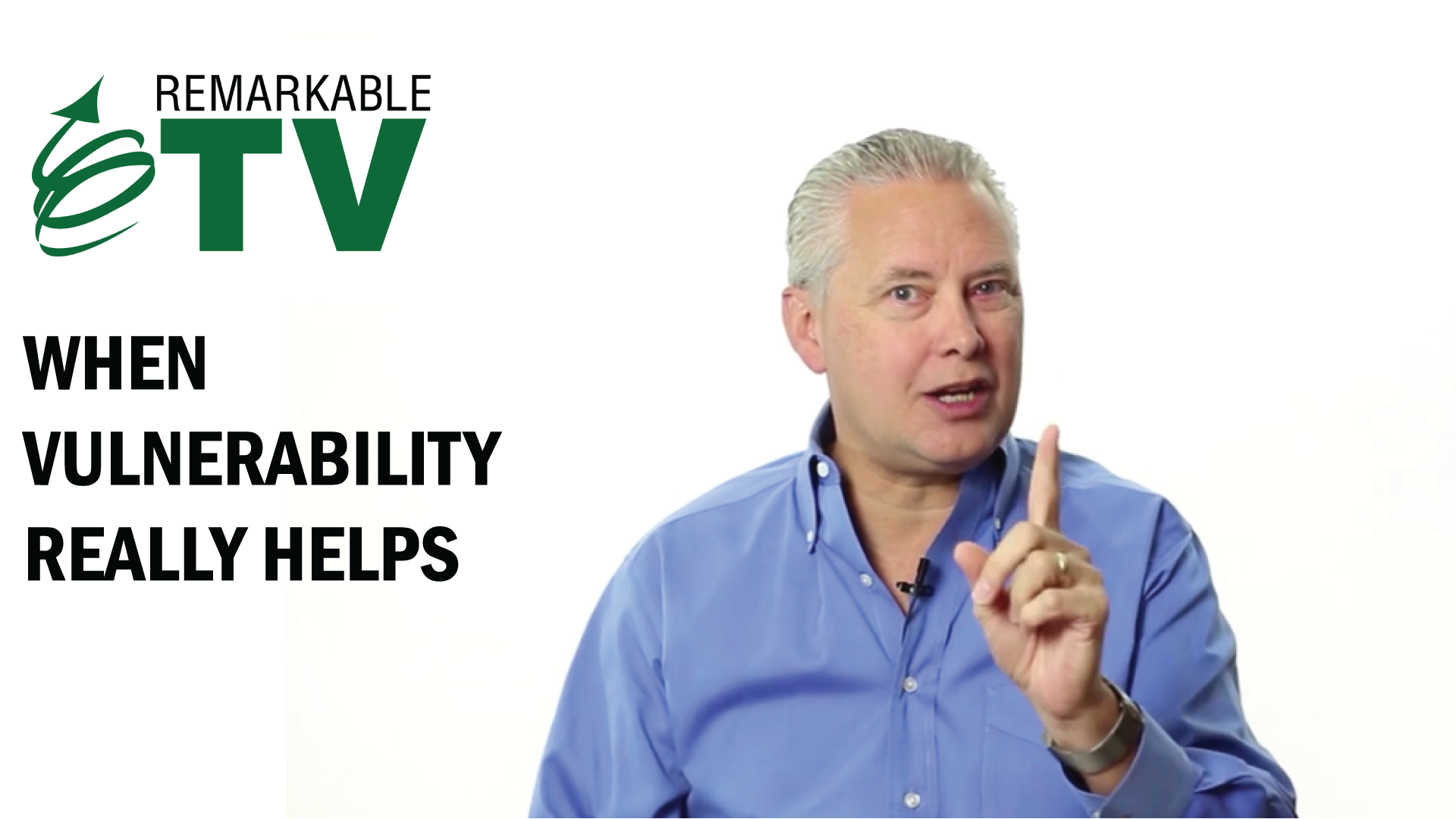 When Vulnerability Really Helps - Remarkable TV with Kevin Eikenberry