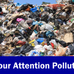 Is Your Attention Polluted?
