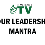 Remarkable TV: Your Leadership Mantra