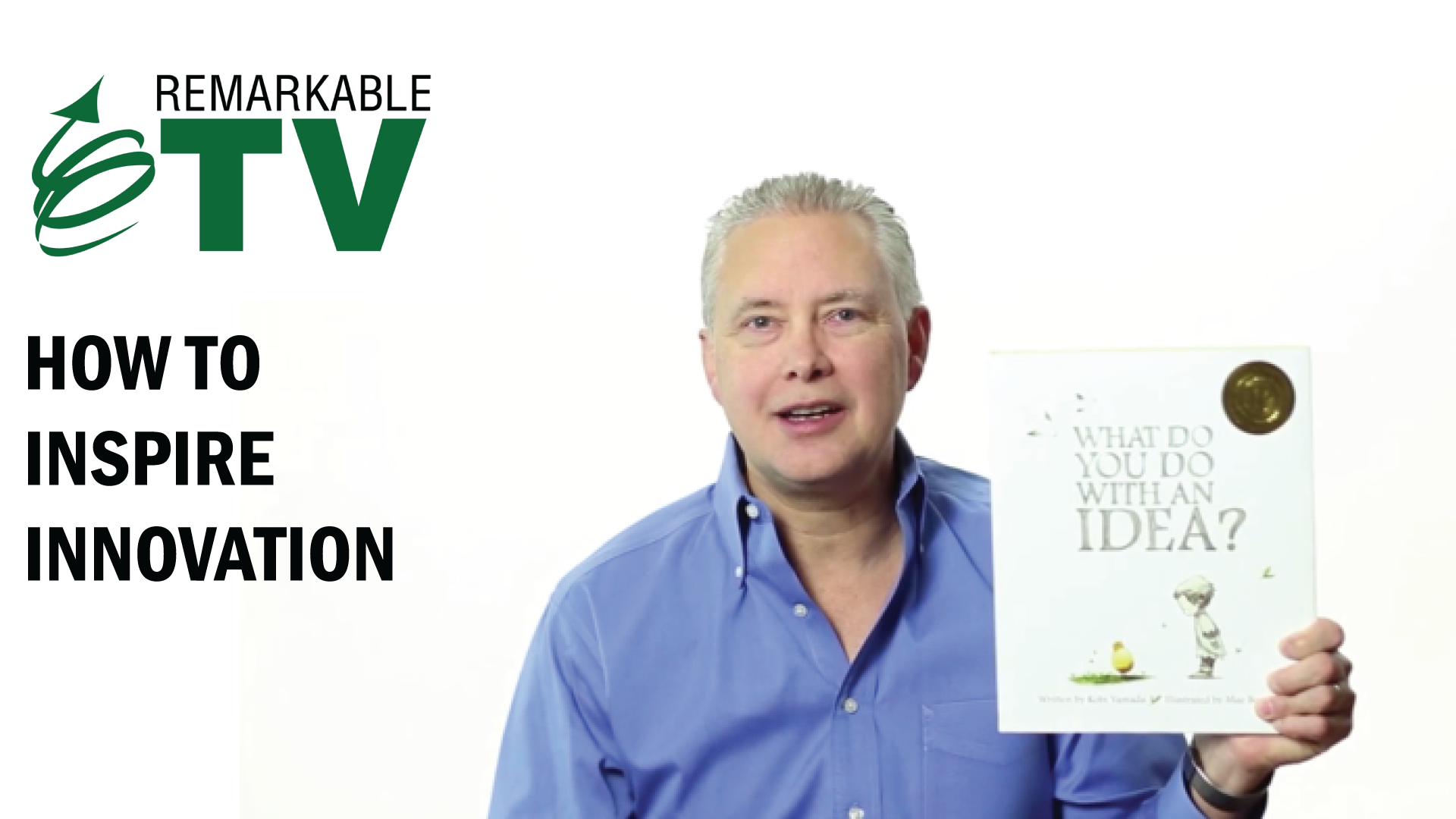 How to Inspire Innovation - Remarkable TV with Kevin Eikenberry