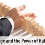 Change and The Power of Habits