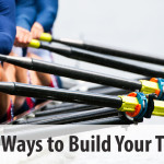 Three Simple Ways To Build Your Team
