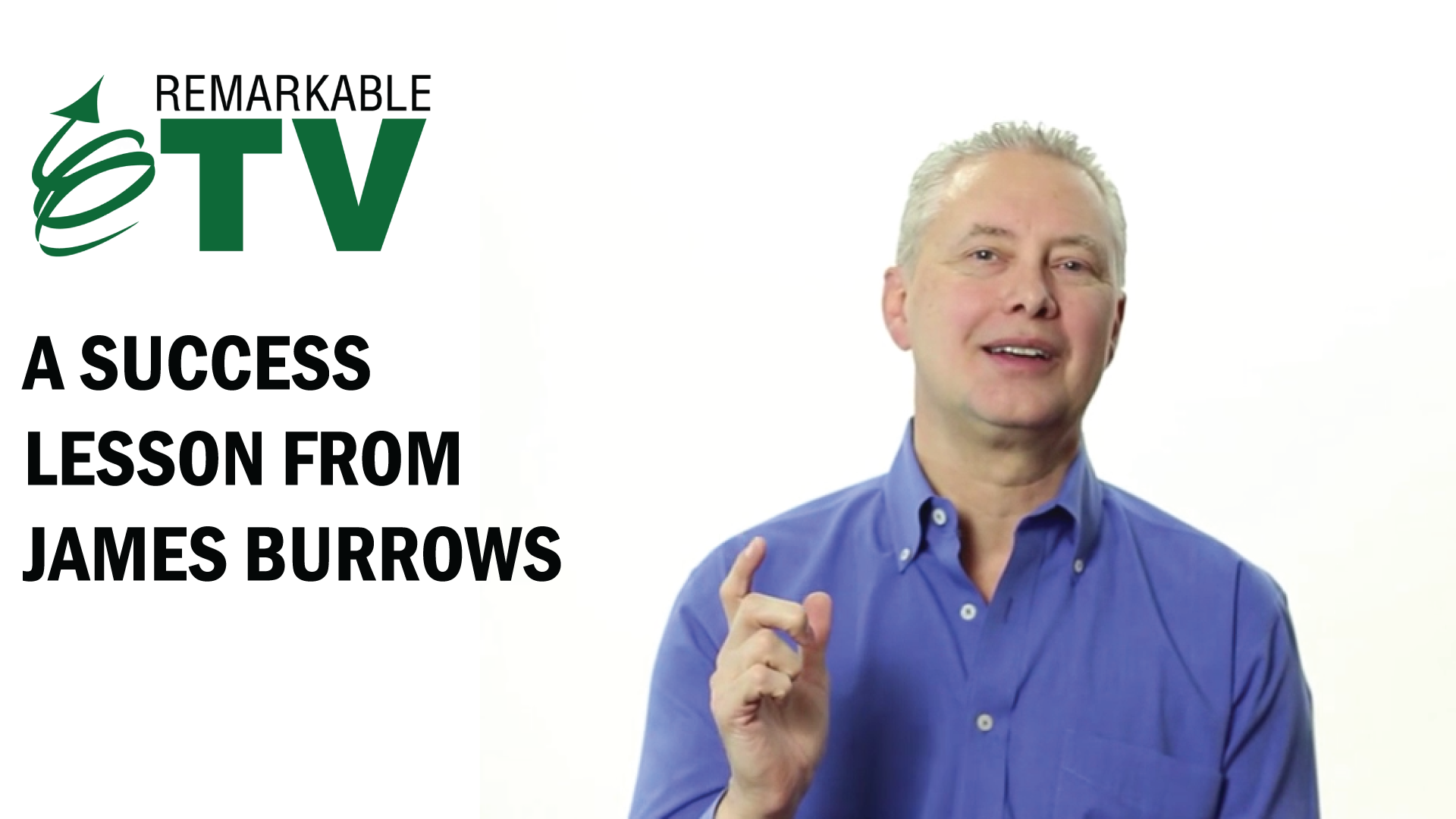 Success Lesson from James Burrows - Kevin Eikenberry on Remarkable TV