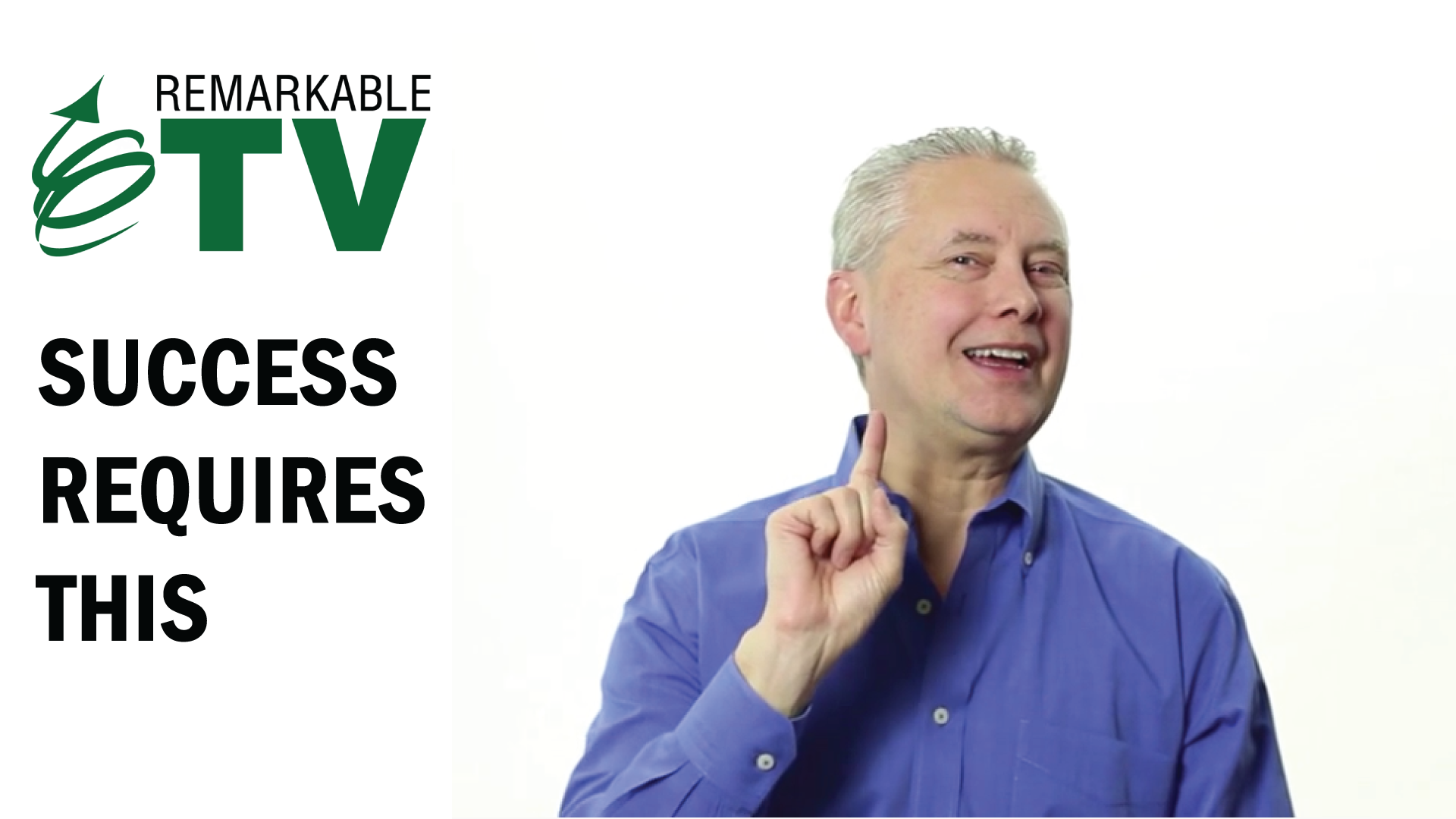 Success Requires This - Remarkable TV with Kevin Eikenberry