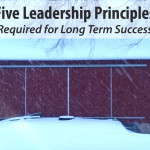 Built to Last: Five Leadership Principles Required for Long Term Success