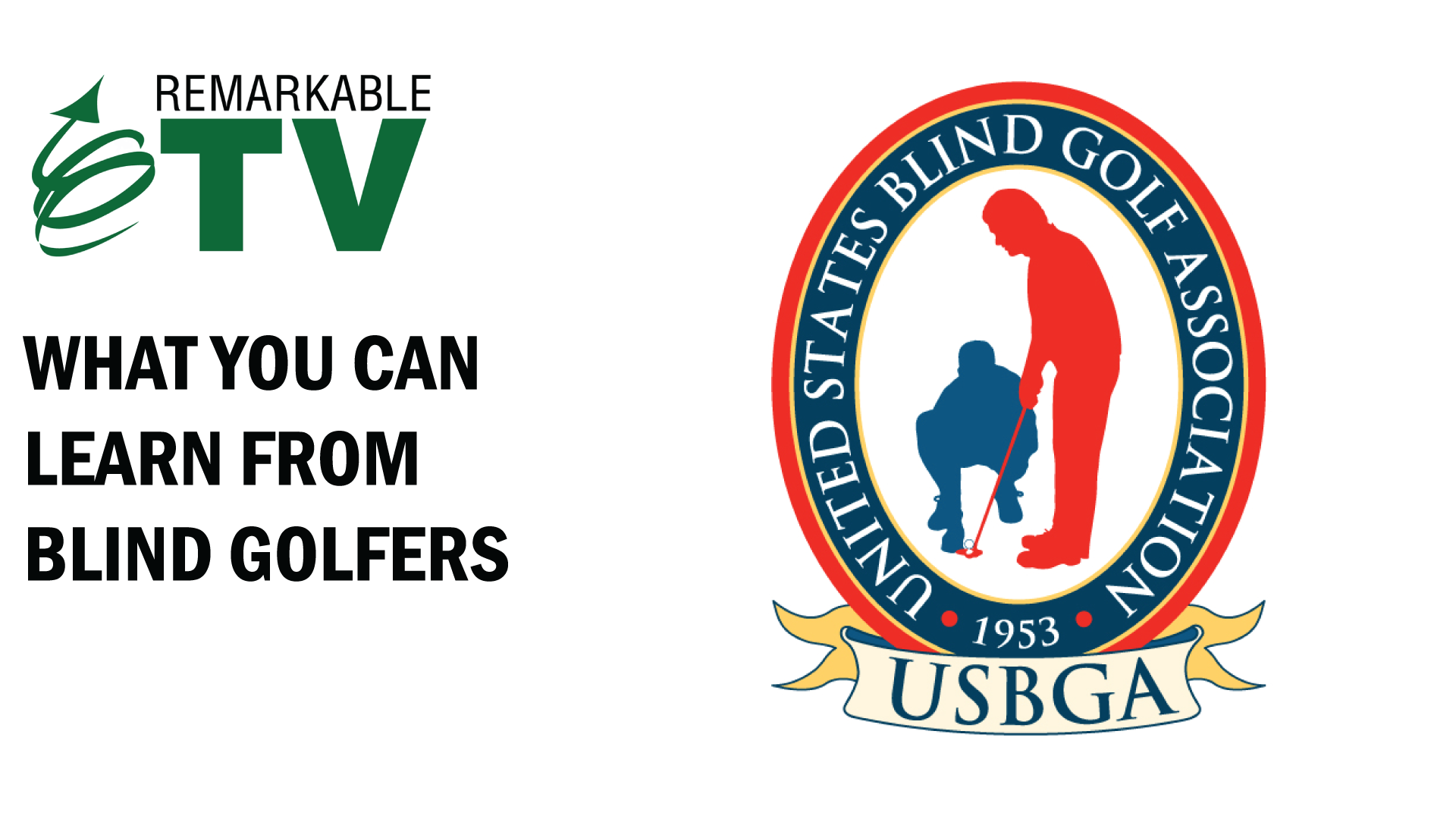 What you can learn from blind golfers with Kevin Eikenberry on Remarkable TV