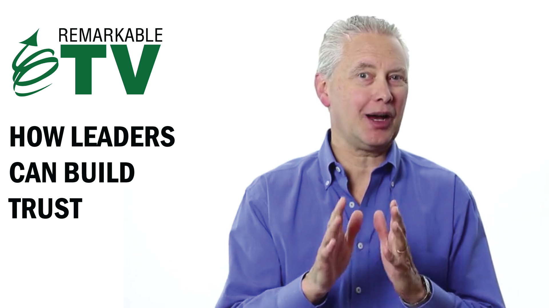 In this video, Kevin Eikenberry talks about how leaders can build trust. | Remarkable TV