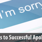 Six Keys to Successful Apologies