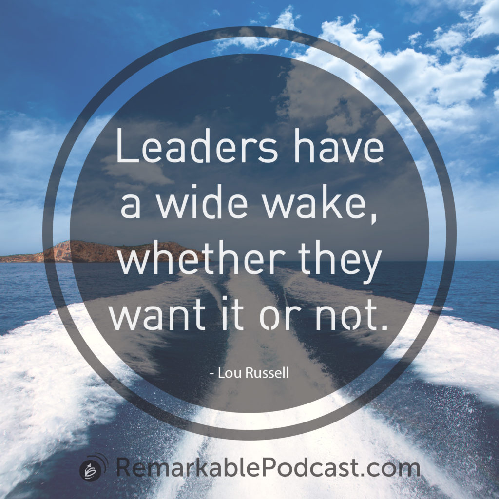Leaders have a wide wake, whether they want it or not.