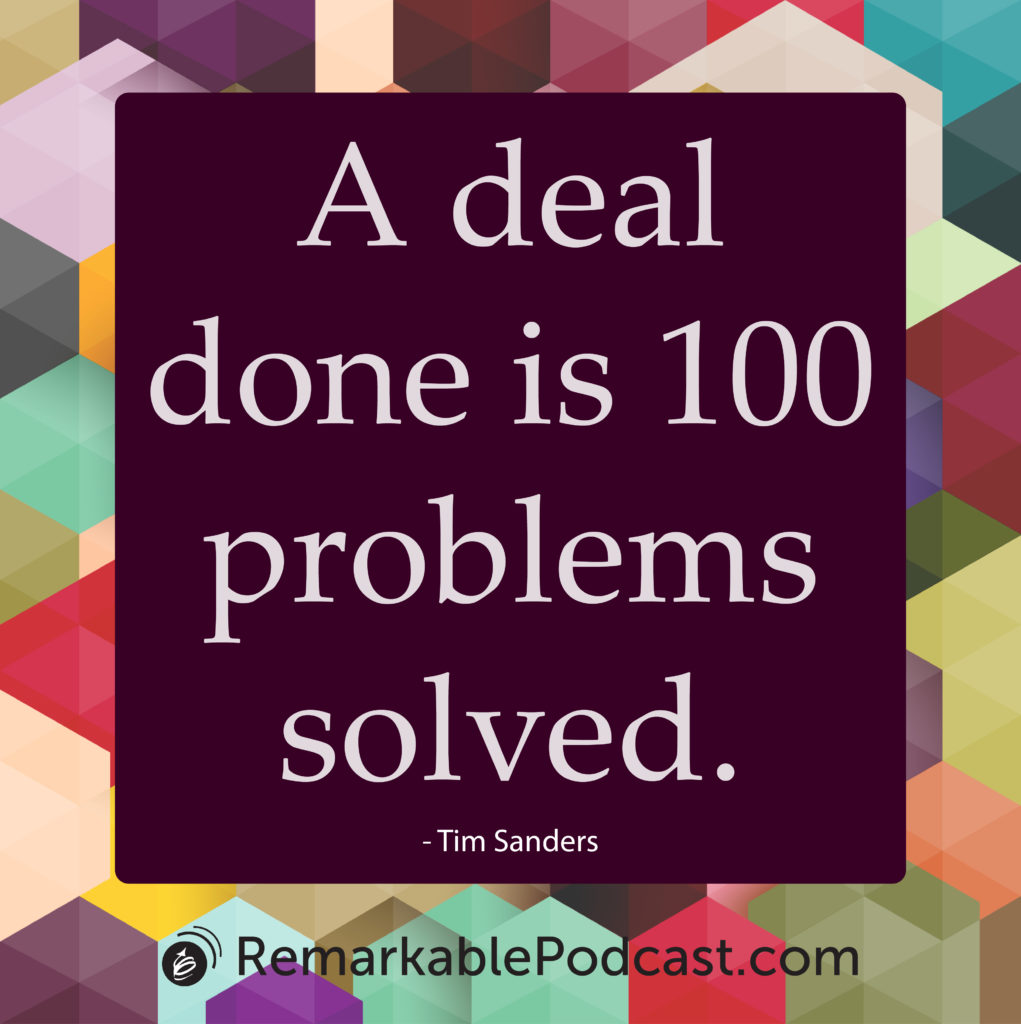 A deal done is 100 problems solved.