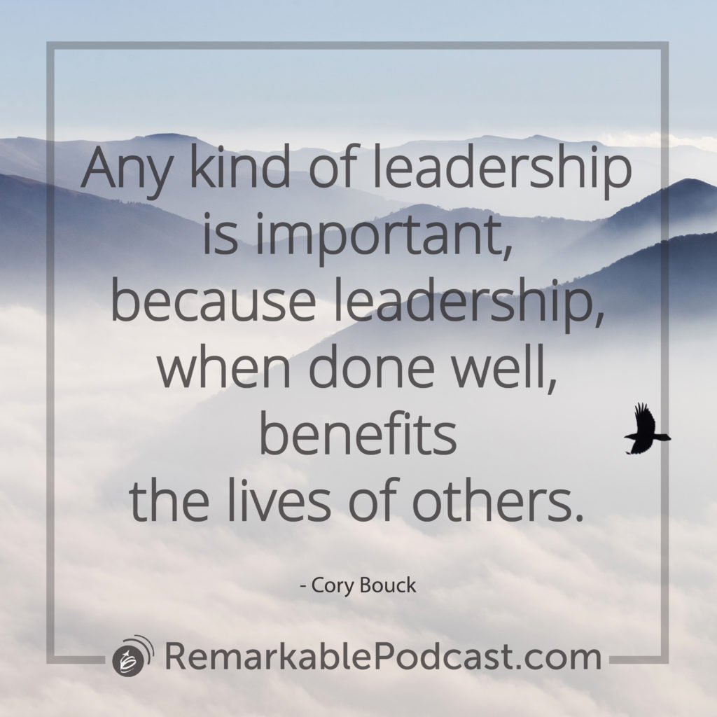 Any kind of leadership is important, because leadership, when done well, benefits the lives of others.