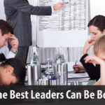 Why the Best Leaders Can Be Boring