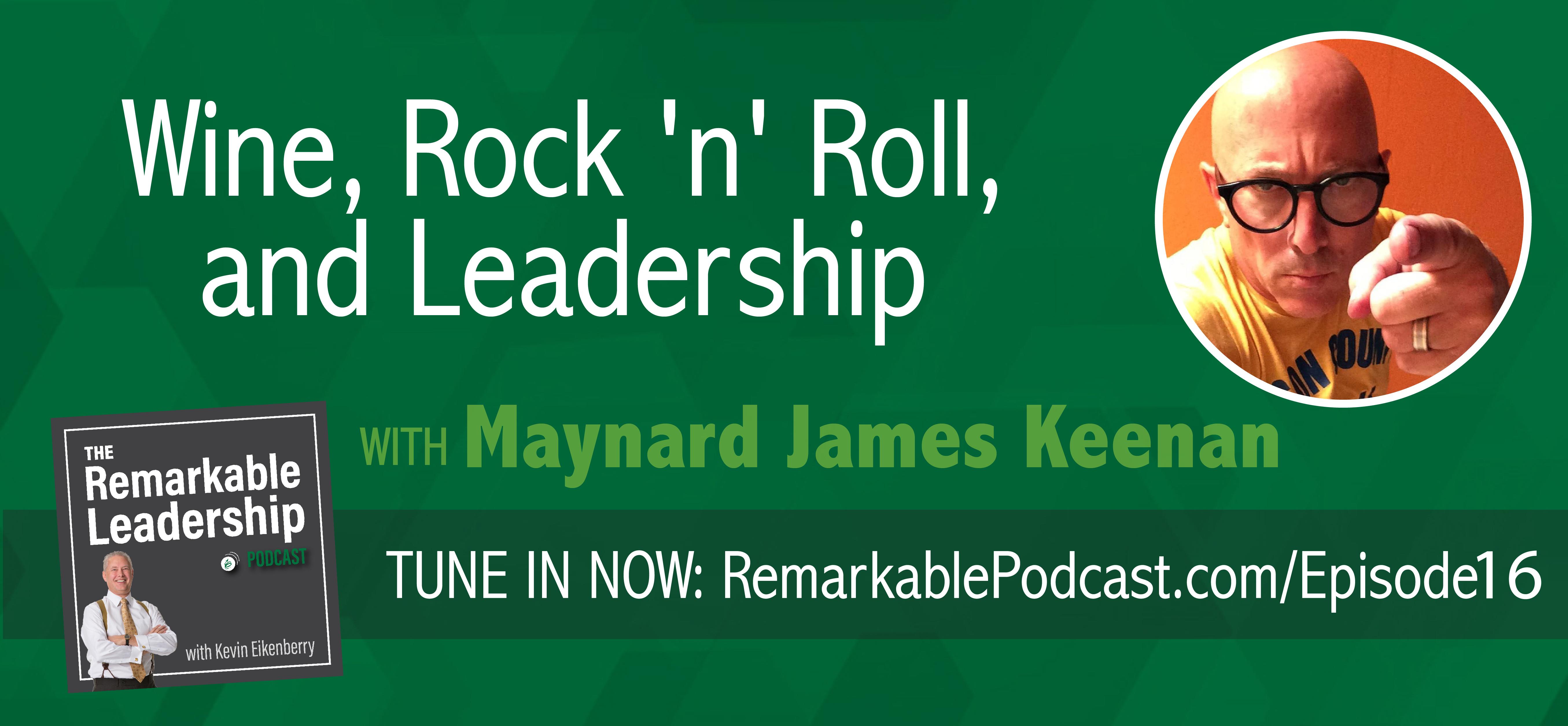 Wine, Rock 'n' Roll, and Leadership with Maynard James Keenan