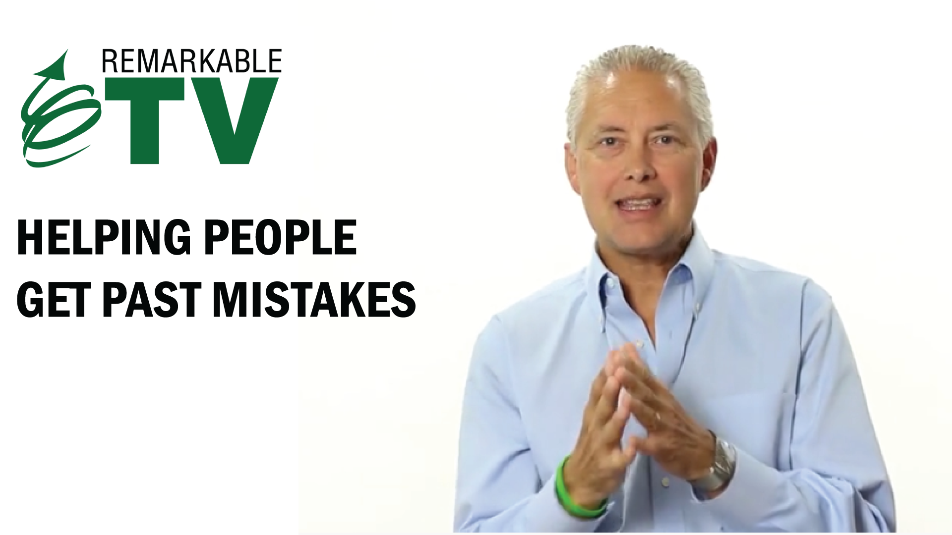 Helping People Get Past Mistakes - Remarkable TV with Kevin Eikenberry
