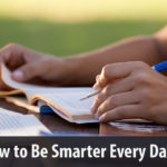 How to Be Smarter Every Day