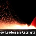 How Leaders are Catalysts