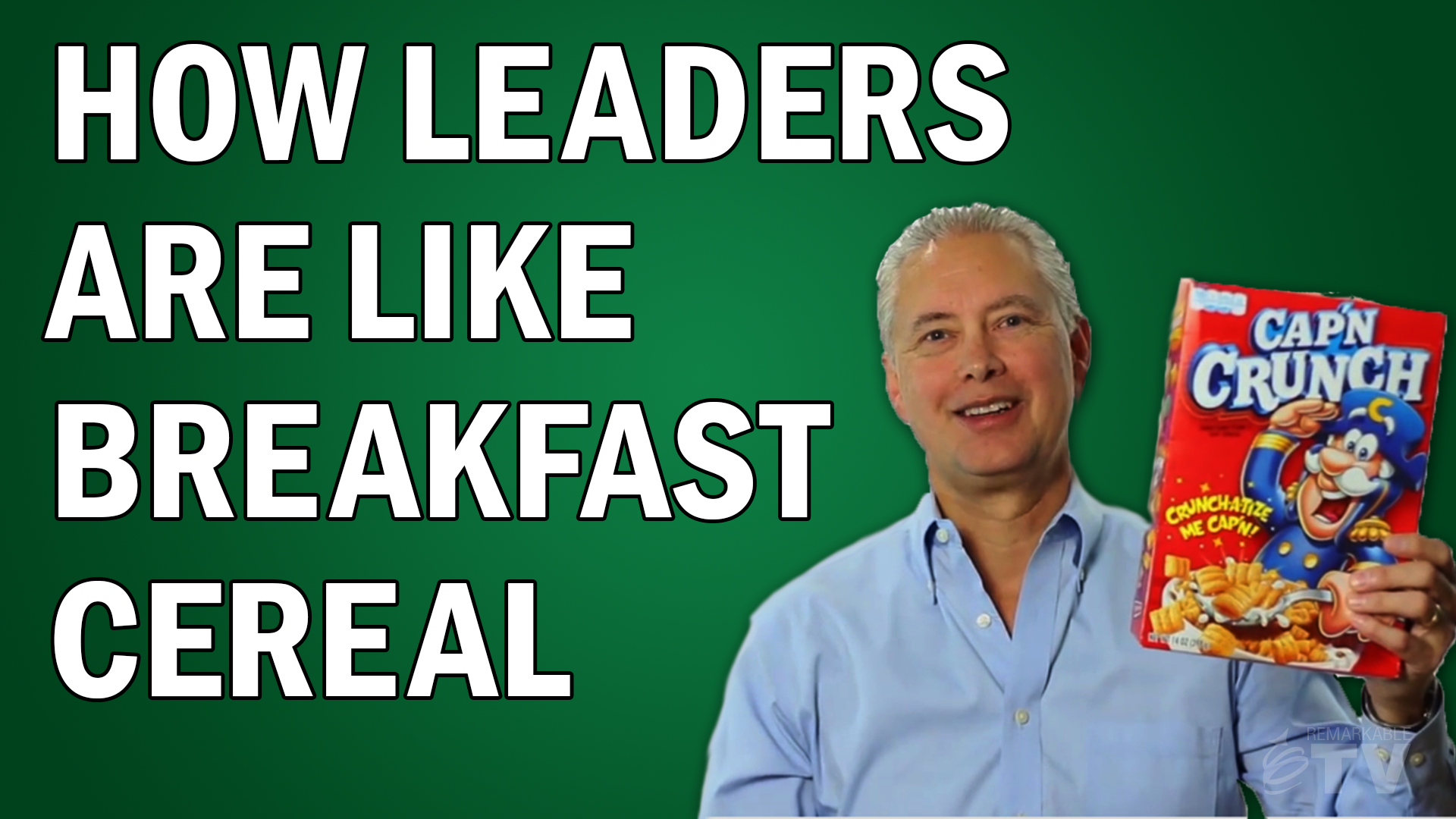 Find out how leaders are like breakfast cereal in this Remarkable TV episode with Kevin Eikenberry