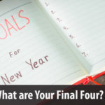 What are Your Final Four? Setting Real Priorities for the New Year