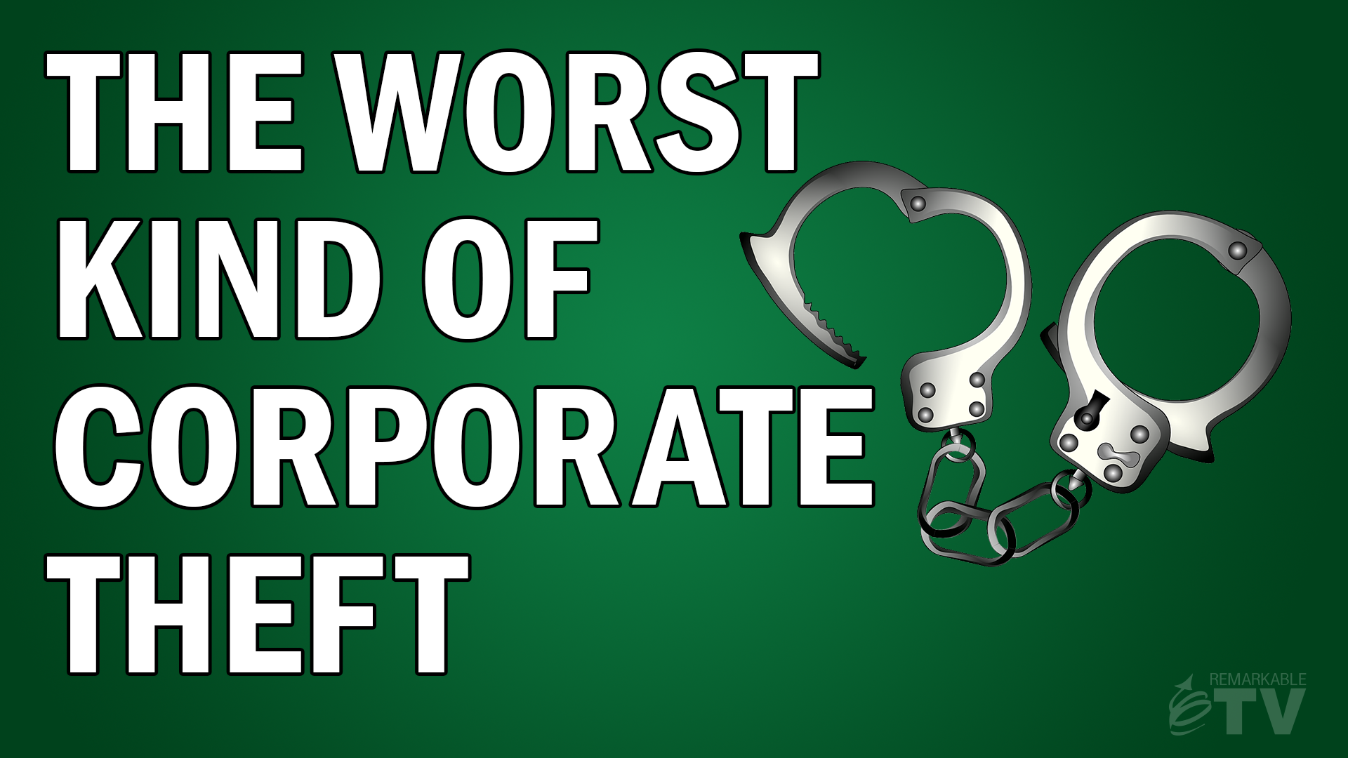 The Worst Kind of Corporate Theft - Kevin Eikenberry on Remarkable TV