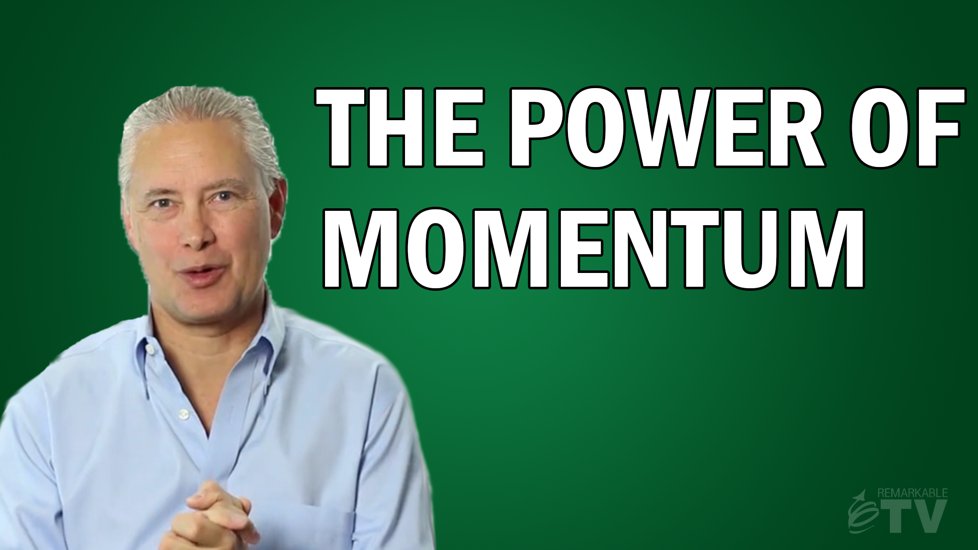 The Power of Momentum - Remarkable TV with Kevin Eikenberry