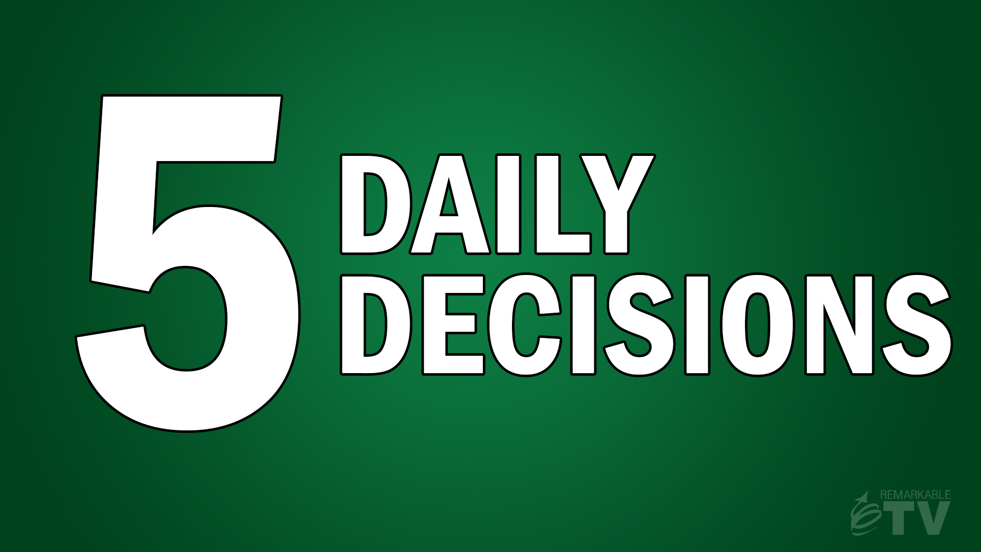 What five decisions could you make every day? Find out in this episode of Remarkable TV with Kevin Eikenberry