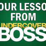 Your Lesson from Undercover Boss