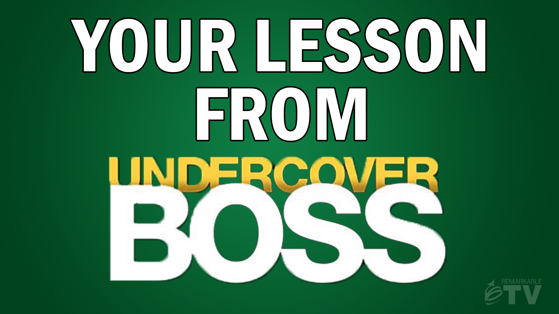 Your Lesson from Undercover Boss with Kevin Eikenberry