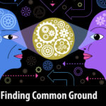 Finding Common Ground: Leadership and Communication Lessons in a Fractured World