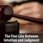 The Fine Line Between Intuition and Judgment