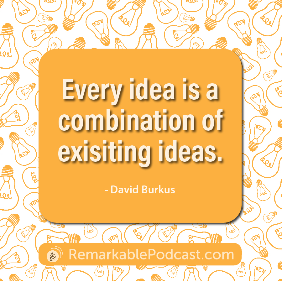 Every idea is a combination of existing ideas.