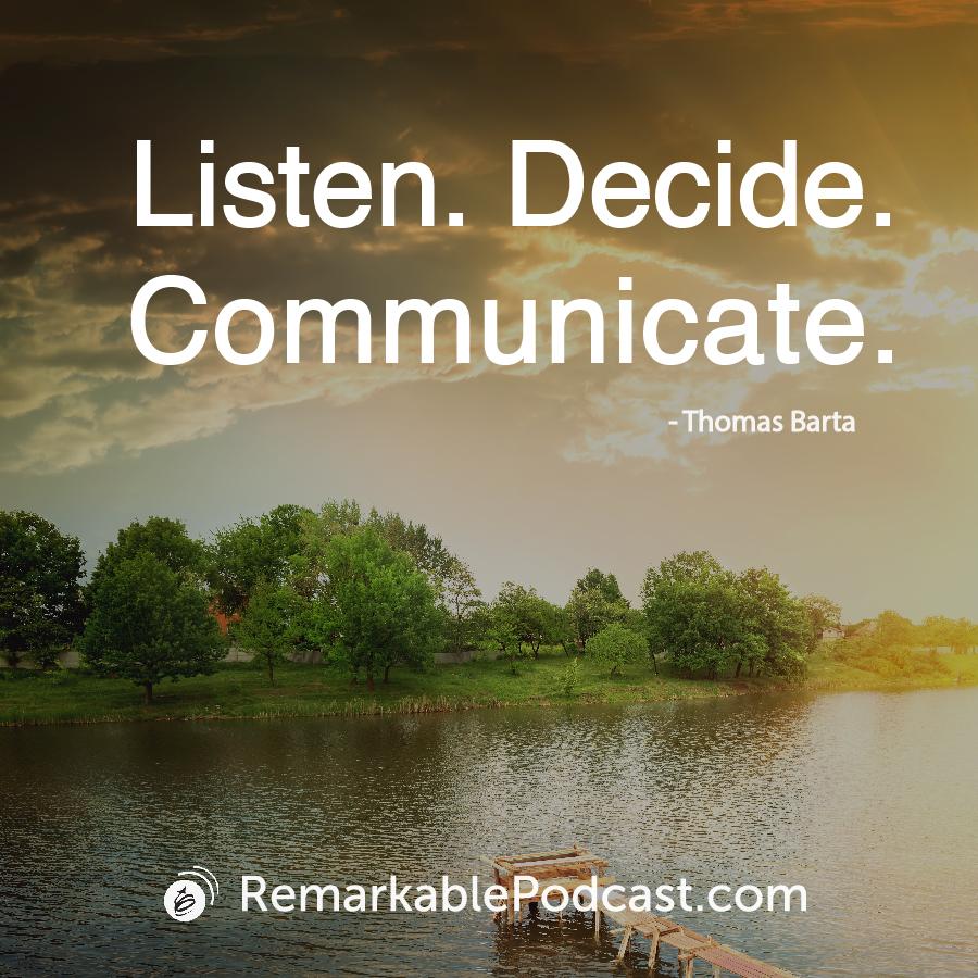 Listen. Decide. Communicate.