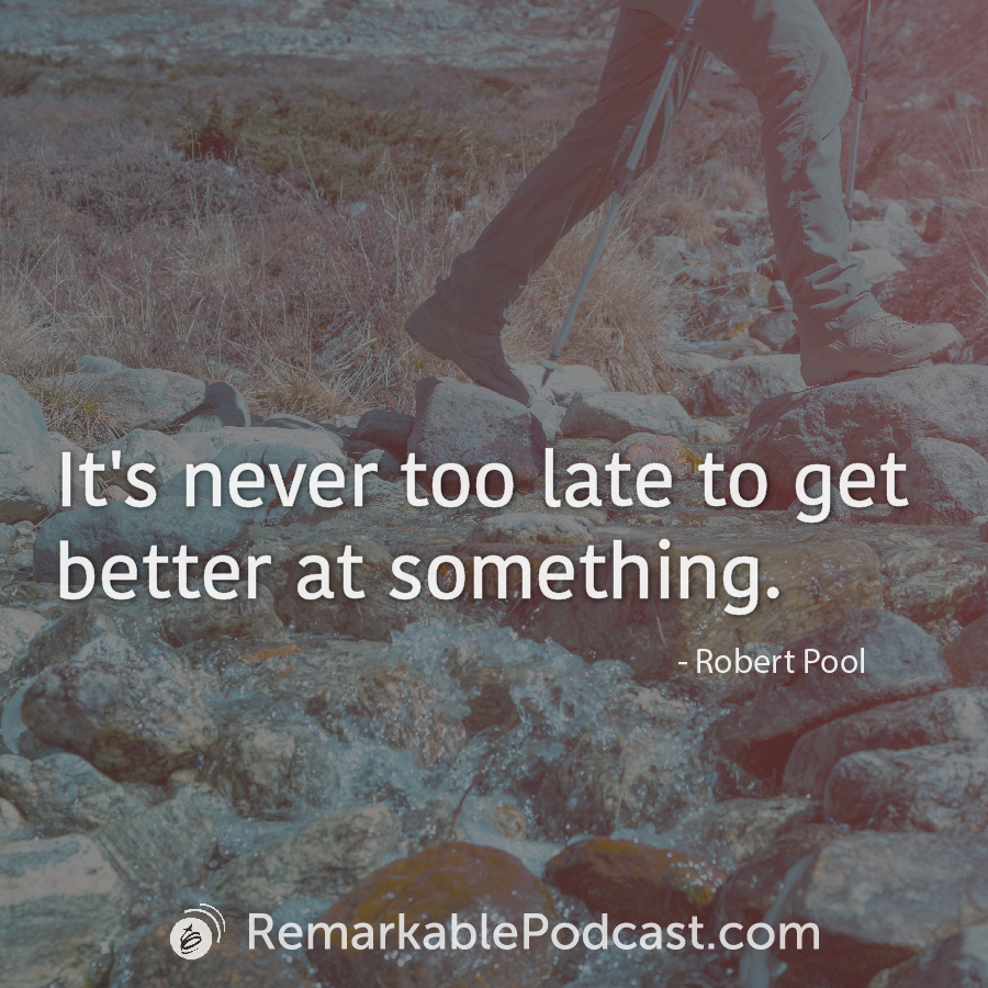It's never too late to get better at something.