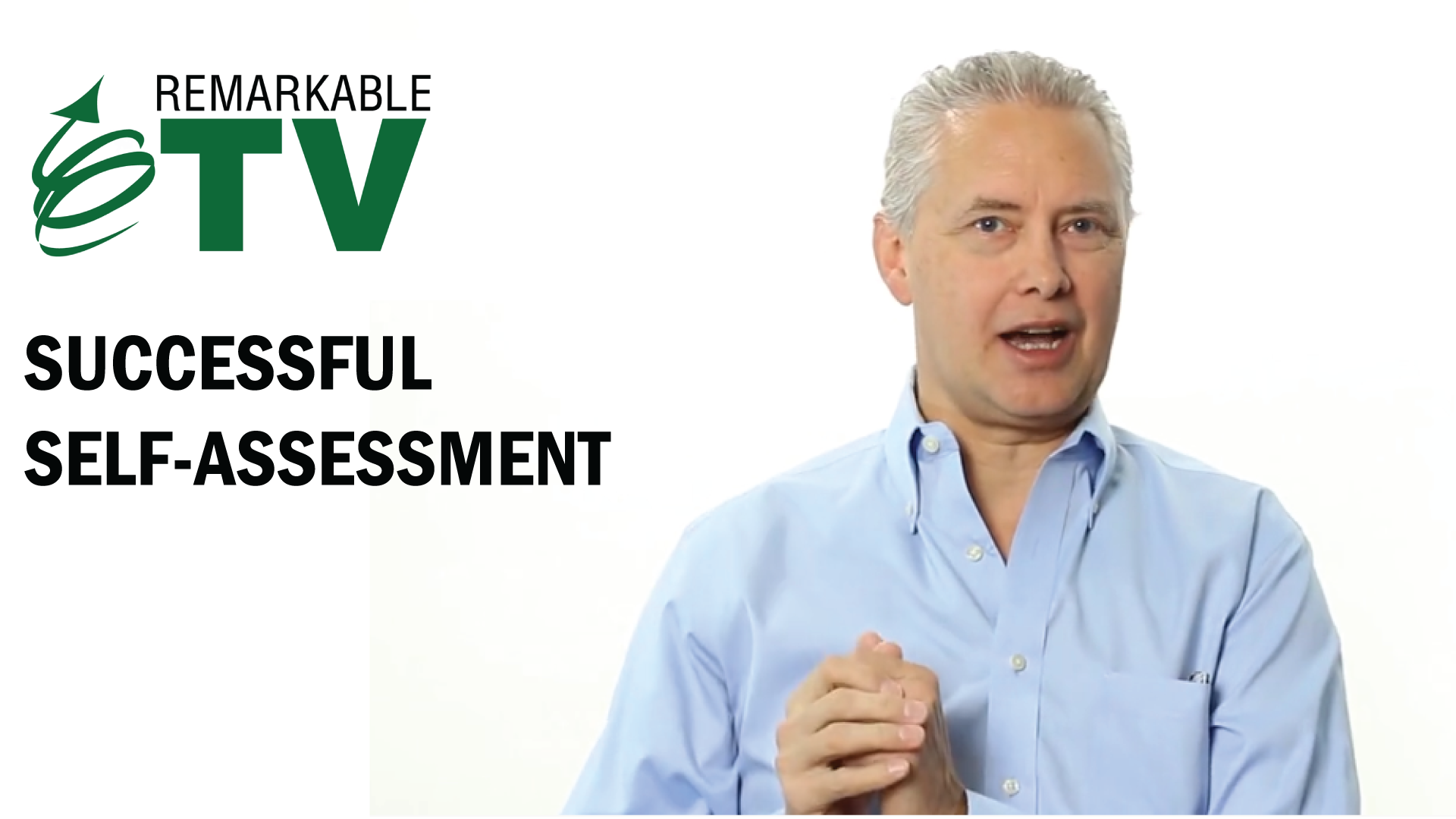 Successful Self-Assessment Remarkable TV episode with Kevin Eikenberry