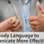 Using Body Language to Communicate More Effectively