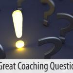 Ten Great Coaching Questions