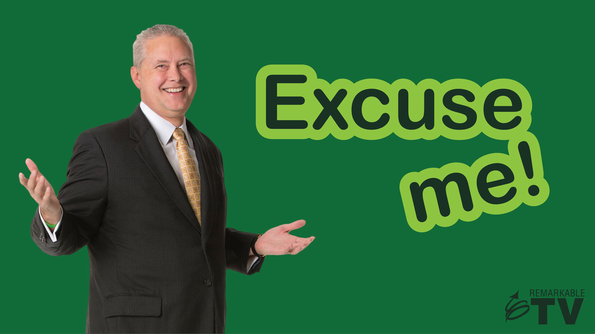 Excuse Me! A Remarkable TV episode with Kevin Eikenberry