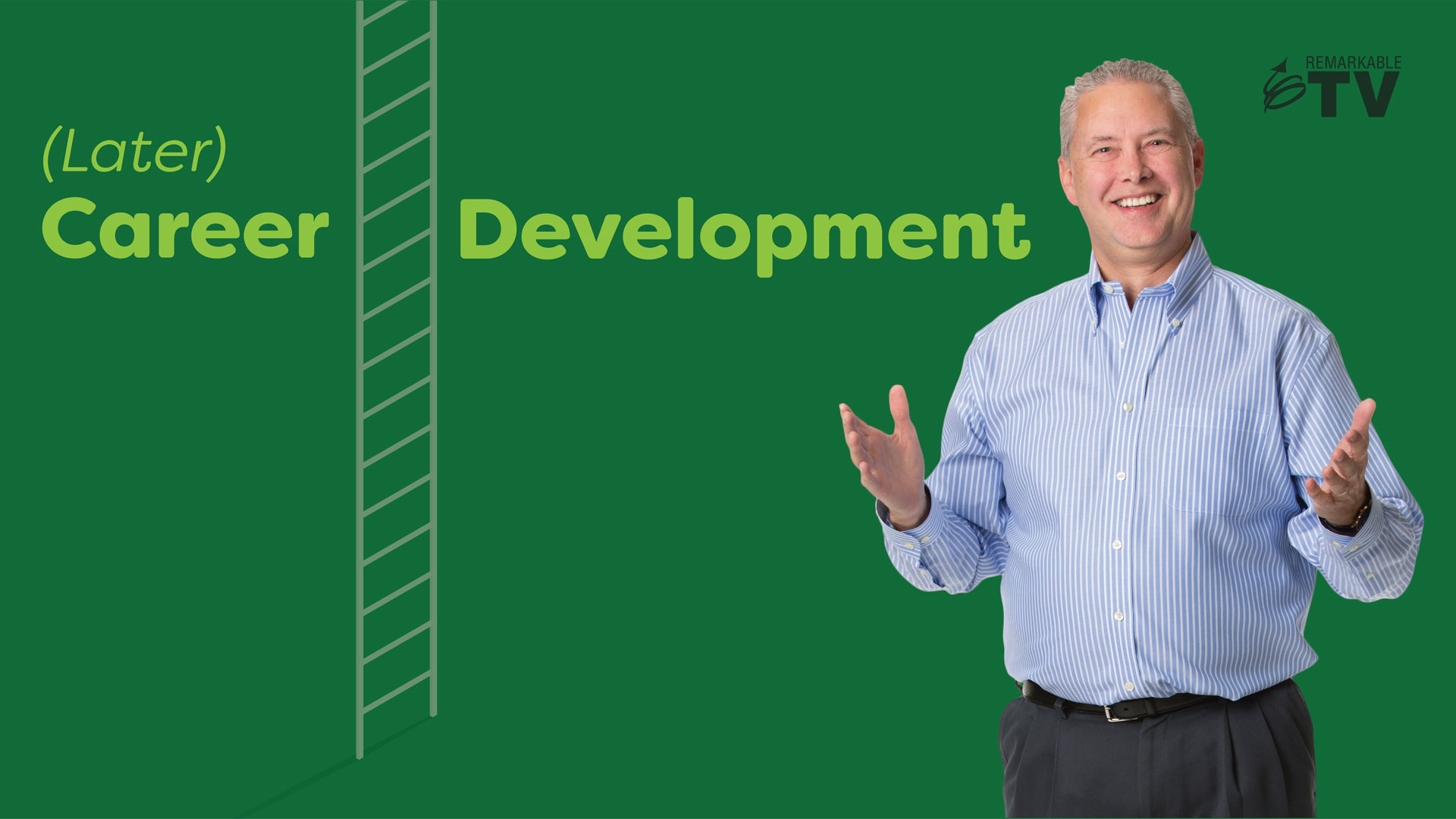 We're talking about career development in your fifties on this week's episode of Remarkable TV with Kevin Eikenberry