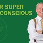 Your Super Subconscious