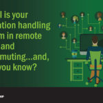 How well is your organization adjusting to the remote working and the virtual workforce?