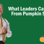 What Leaders Can Learn from Pumpkin Spices – Remarkable TV
