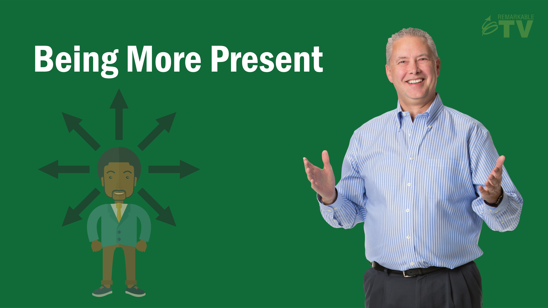 Learn About Being More Present in the Workplace with Kevin Eikenberry