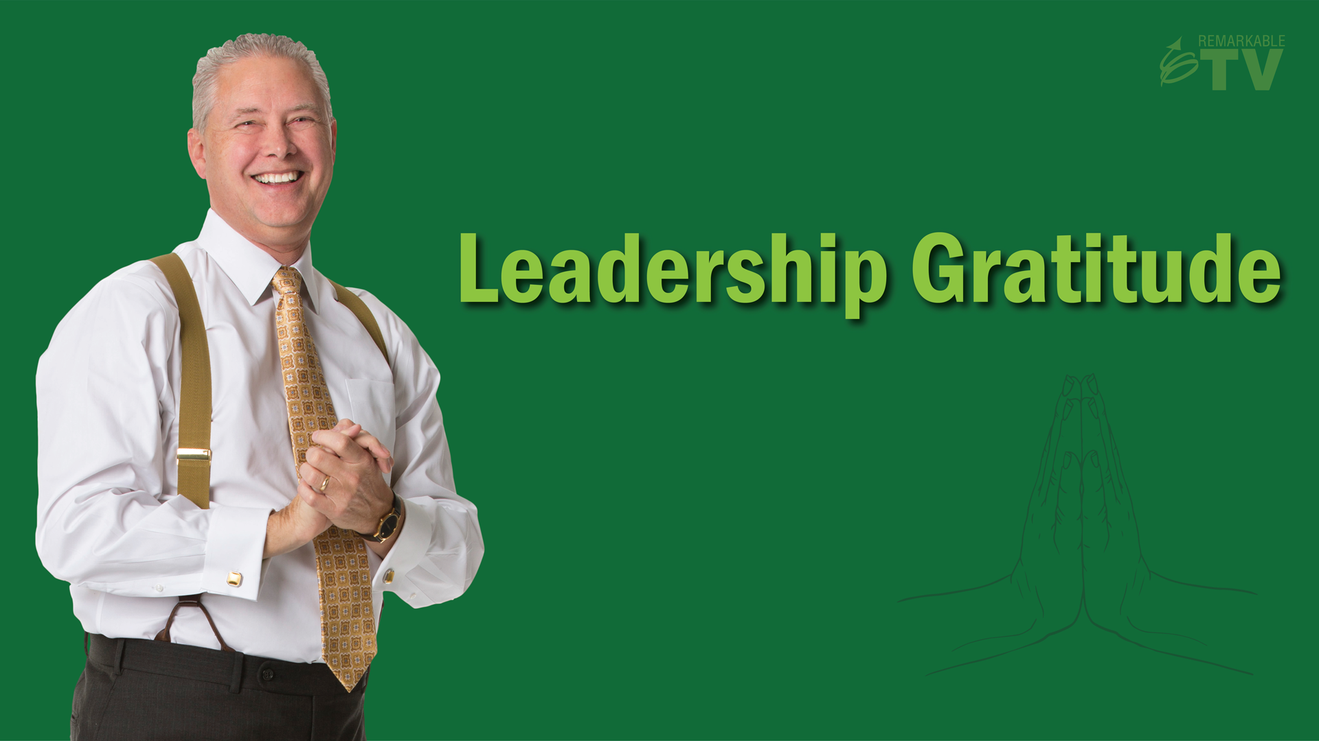 Leadership Gratitude - Remarkable TV with Kevin Eikenberry