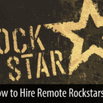 How to Hire Remote Rockstars