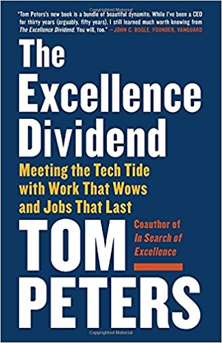 The Excellence Dividend by Tom Peters