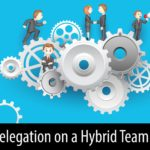 Delegation on a Hybrid Team