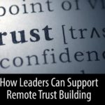 How Leaders Can Support Remote Trust Building