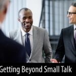 Getting Beyond Small Talk