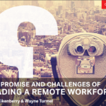 The Promise and Challenges of Leading a Remote Workforce