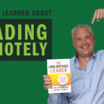 What I've Learned About Leading Remotely – Remarkable TV